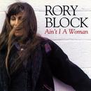 Ain't I A Woman/Rory Block
