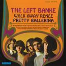 Walk Away Renée/Pretty Ballerina/The Left Banke