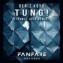Tung! (Thomas Gold Remix)/Deniz Koyu