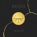 ARIGATŌ/Mirai