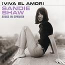 ¡Viva El Amor! (Sings In Spanish)/Sandie Shaw