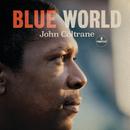 Blue World/ジョン・コルトレーン