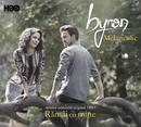 """Melancolic (From The """"Rãmâi Cu Mine"""" Soundtrack)/byron"""