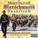 Meisterliche Marschmusiktradition/Militärmusik Salzburg