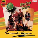 Dolce Vita/Fernando Express
