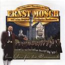 Ein Leben für die Blasmusik/Ernst Mosch und seine Original Egerländer Musikanten