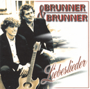 Liebeslieder/Brunner & Brunner