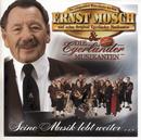 Seine Musik lebt weiter.../Ernst Mosch & Die Egerländer Musikanten