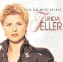 Weil Du mich liebst/Linda Feller