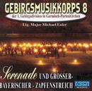 Serenade und großer- Bayrischer- Zapfenstreich/Gebirgsmusikkorps Garmisch-Partenkirchen