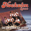 Und über Rhodos küß' ich Dich/Nockalm Quintett