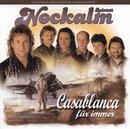 Casablanca für immer/Nockalm Quintett