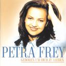 Geboren um Dich zu lieben/Petra Frey