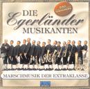 Marschmusik der Extraklasse/Die Egerländer Musikanten
