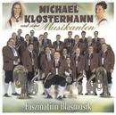 Faszination Blasmusik/Michael Klostermann und seine Musikanten