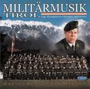 Mit vereinten Kräften/Militärmusik Tirol