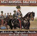 Historische Regimentsmärsche der k.u.k. Armee/Militärmusik Salzburg