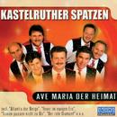 Ave Maria der Heimat/Kastelruther Spatzen