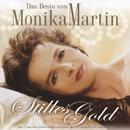Das Beste von Monika Martin - Stilles Gold/Monika Martin