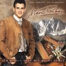 Ich bin so treu wie meine Berge/Marc Pircher