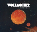 Mind's Eye/Woman/Wolfmother