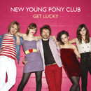Get Lucky/New Young Pony Club