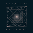 Far Away/Cut Copy