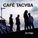 Un Viaje (En Vivo)/Café Tacvba