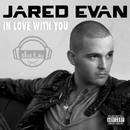 In Love With You/Jared Evan