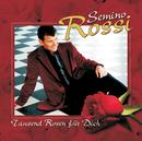 Tausend Rosen für Dich/Semino Rossi