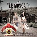 La Mosca (feat. Chuy Lizárraga y Su Banda Tierra Sinaloense)/Los Horóscopos De Durango