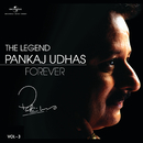 The Legend Forever - Pankaj Udhas - Vol.3/Pankaj Udhas