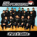 Para Ti Solita/Banda Los Recoditos