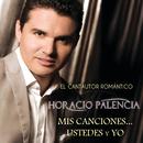 Mis Canciones... Ustedes Y Yo/Horacio Palencia