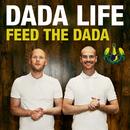 Feed The Dada/Dada Life