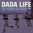 So Young So High (Remixes)/Dada Life