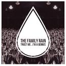Trust Me... I'm A Genius/The Family Rain