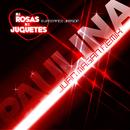 Ni Rosas, Ni Juguetes (Juan Magan Remix)/Paulina Rubio