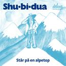 Står På En Alpetop/Shu-bi-dua