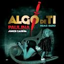 Algo De Ti (Remix Radio Junior Caldera)/Paulina Rubio