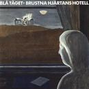 Brustna hjärtans hotell/Blå Tåget