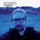 Tänk om jag ångrar mig och sen ångrar mig igen (Bonus Version)/Lars Winnerbäck