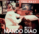 Down In The Past (MTV Unplugged)/Mando Diao