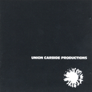 Financially Dissatisfied Philosophically Trying/Union Carbide Productions