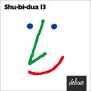 Shu-bi-dua 13 (Deluxe Udgave)/Shu-bi-dua