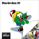 Shu-bi-dua 10 (Deluxe udgave)/Shu-bi-dua