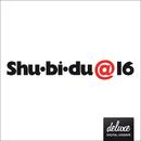 Shu-bi-dua 16 (Deluxe udgave)/Shu-bi-dua