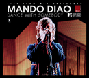 Dance With Somebody (MTV Unplugged)/Mando Diao