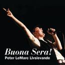 Buona Sera! Peter LeMarc livslevande/Peter Lemarc