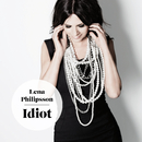 Idiot/Lena Philipsson